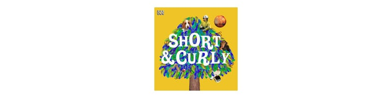 Good Australian podcast for kids - Short and Curly