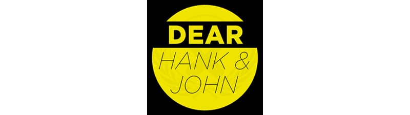 Best podcasts for teens - Dear Hank and John