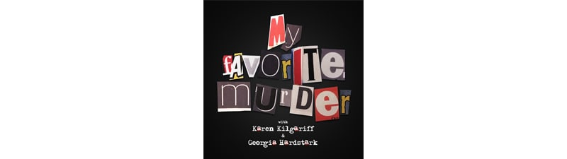 Great podcasts for teens - My Favourite Murder