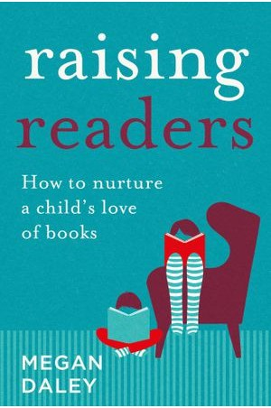 Raising Readers by Megan Daley