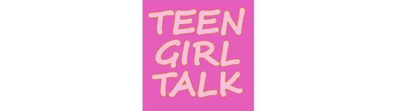 Teen Girl Talk podcast