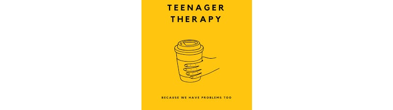 Teenager Therapy podcast for teens