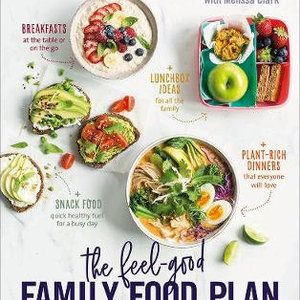 The Feel-Good Family Food Plan by Dr Joanna McMillan