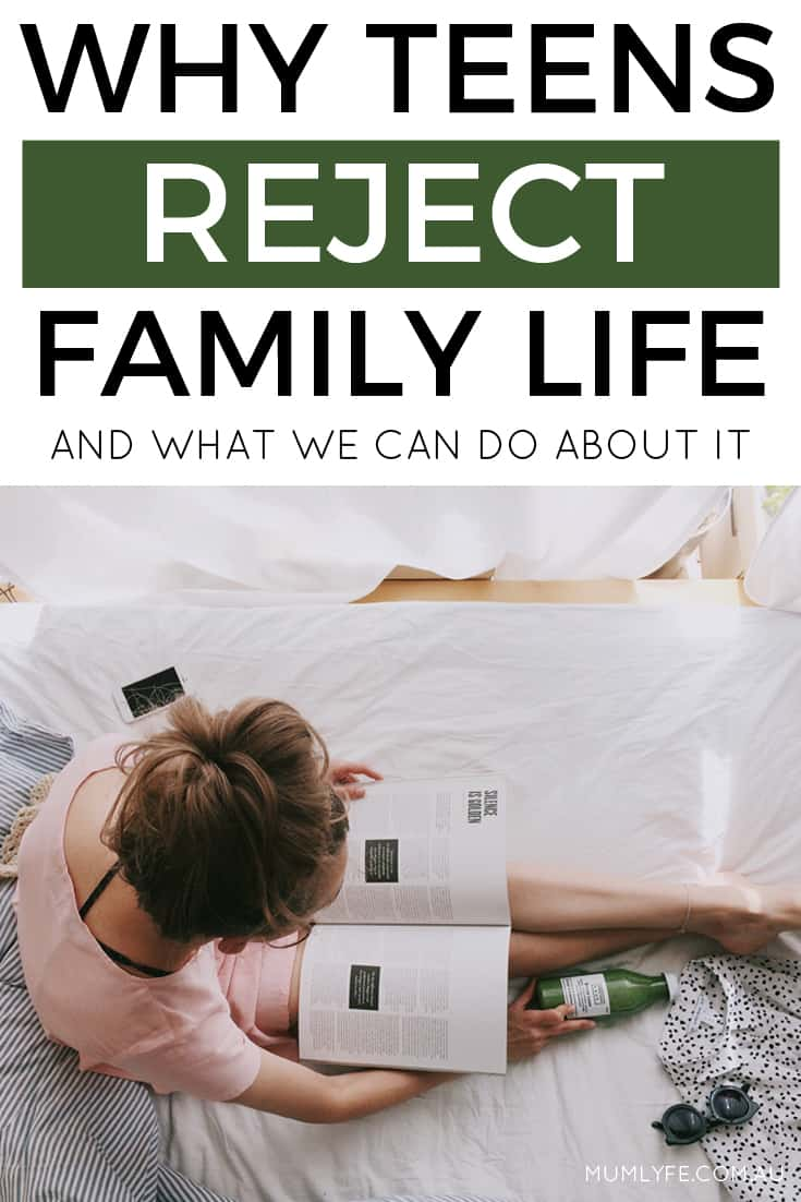 Why teens reject family life - and what we can do about it