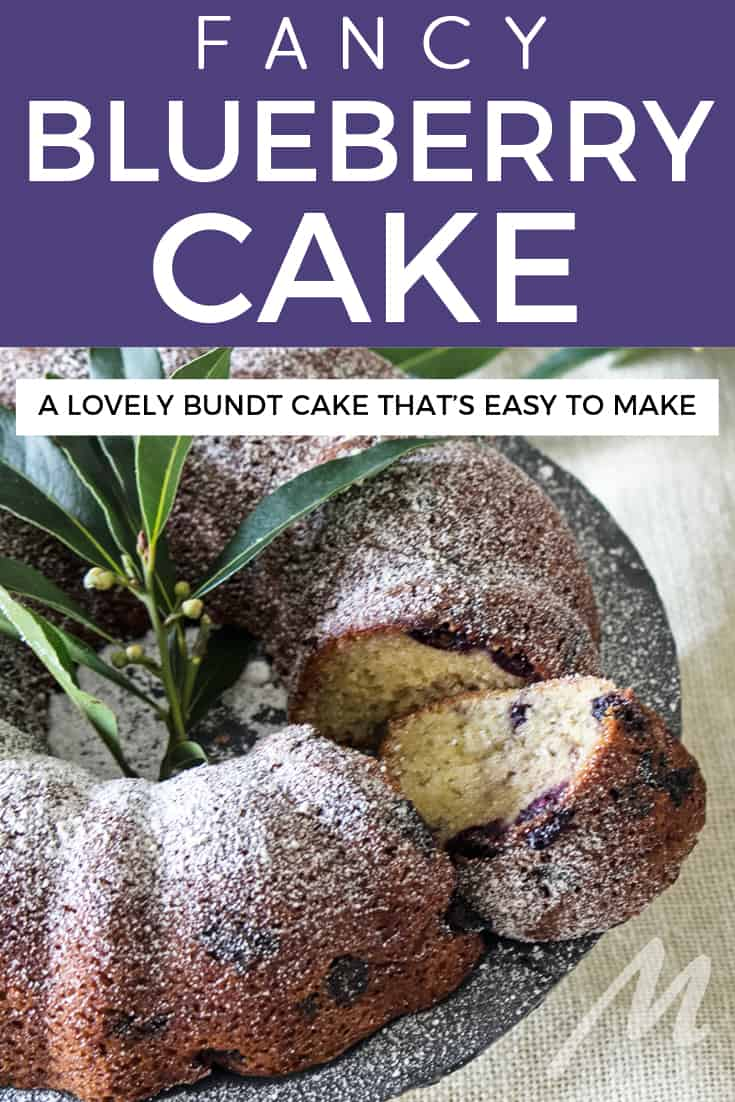A lovely blueberry bundt cake that's easy to make - a little bit fancy