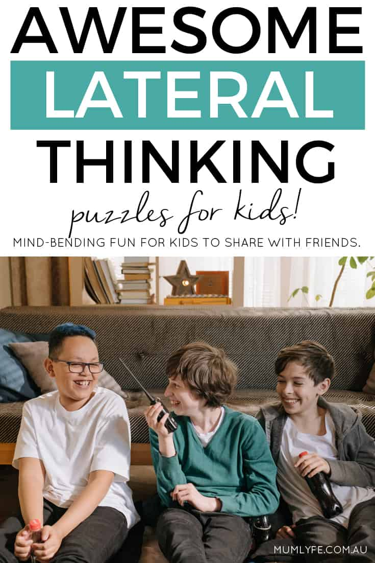 Lateral thinking puzzles for kids to share with friends - mind-benders that are so much fun!