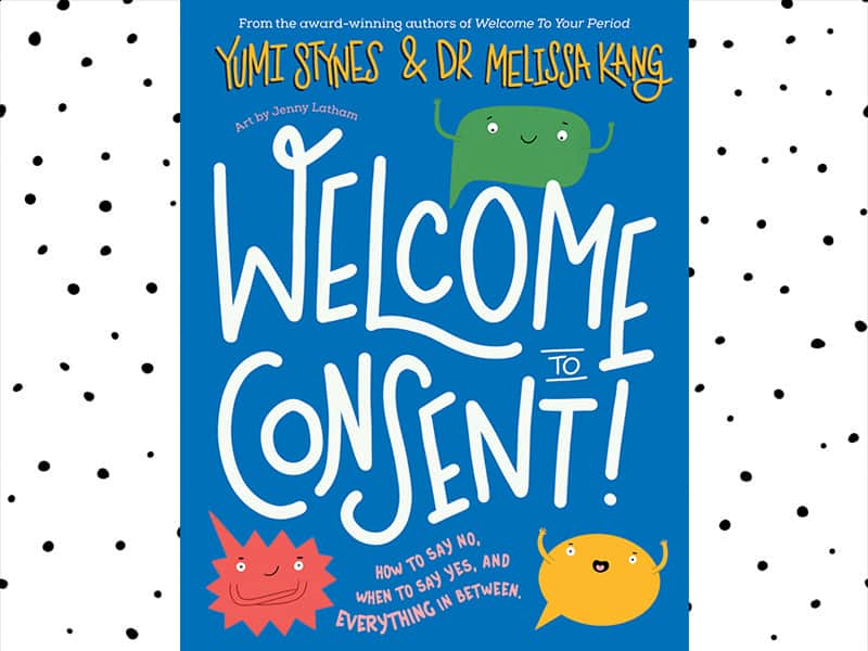 Welcome to Consent by Yumi Stynes and Melissa Kang