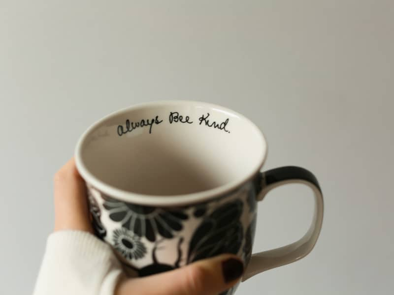Always offer a cup of kindness